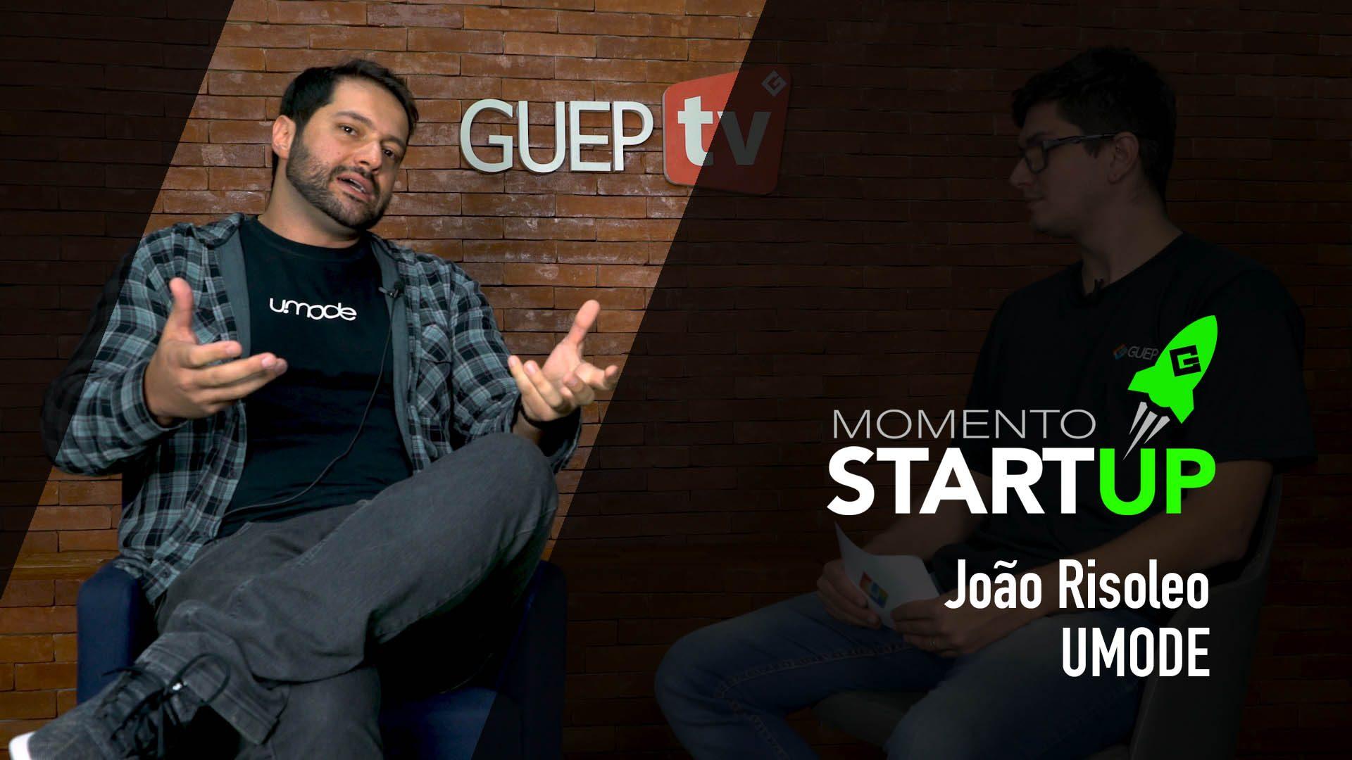 Momento StartUP – João Risoleo Umode