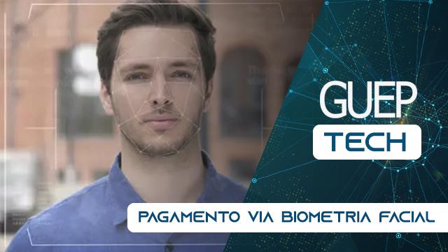 Guep Tech – Pagamento com Biometria