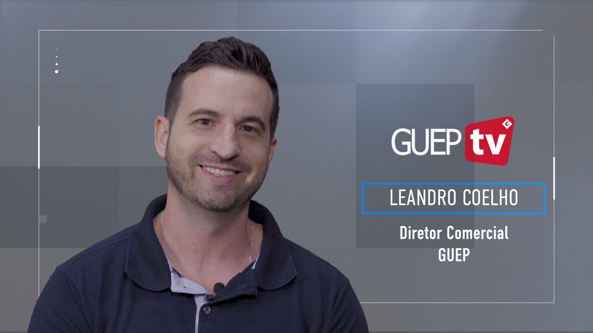 Entrevista com Leandro Coelho Diretor Comercial da GUEP